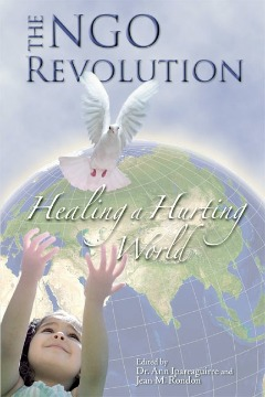 The NGO Revolution: Healing a Hurting World